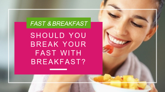 Should you break your fast with breakfast?