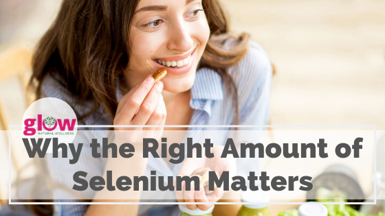 Why the right amount of Selenium matters