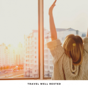 Travel Well Rested