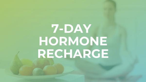7-Day Hormone Recharge