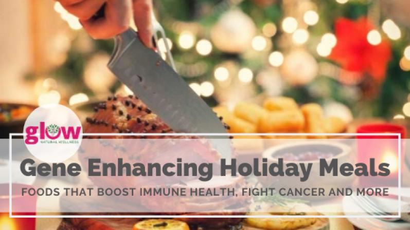 Gene Enhancing Holiday Meals