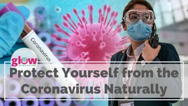 Protect yourself from Coronavirus naturally
